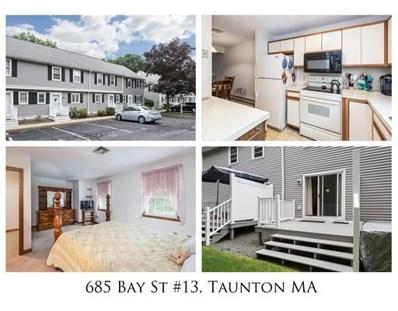 685 Bay Street UNIT 13, Taunton, MA 02780 - MLS#: 72394754