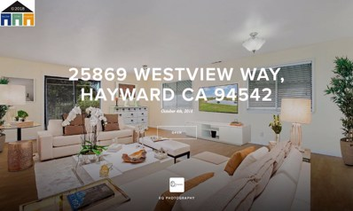 25869 Westview Way, Hayward, CA 94542 - MLS#: 40834320