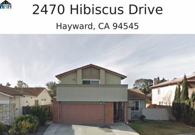 2470 Hibiscus Drive, Hayward, CA 94545 - MLS#: 40864001