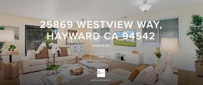 25869 Westview Way, Hayward, CA 94542 - MLS#: 18069074