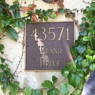 43571 Tirano Drive, Temecula, CA 92592 - MLS#: OC18105540