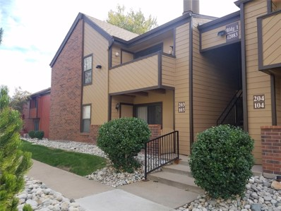 12083 E Harvard Avenue UNIT 203, Aurora, CO 80014 - MLS#: 7040354