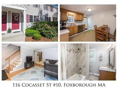 116 Cocasset Street UNIT 10, Foxboro, MA 02035 - #: 72349083