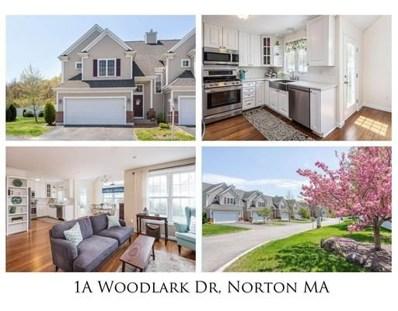 1A Woodlark Dr UNIT A, Norton, MA 02766 - #: 72496598