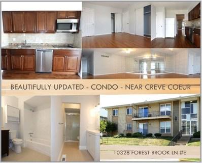 10328 Forest Brook Lane UNIT E, St Louis, MO 63146 - MLS#: 18061568